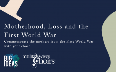 Military Wives Choirs to take part in Motherhood, Loss and the First World War