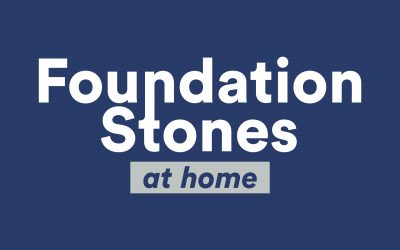 Foundation Stones at Home launches today